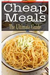 Cheap Meals: The Ultimate Guide Kindle Edition