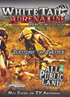 Whitetail Adrenaline: Scratchin' the Surface by Stoney Wolf Productions