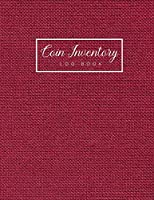 Coin Inventory Log Book: Dark Red Cover   Collectible Coin Inventory Log   Diary for Coins Notebook and Supplies Collection   Inventory Ledger   Keep Track of Your Purchases