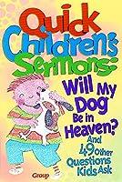 Quick Children's Sermons: Will My Dog Be in Heaven?