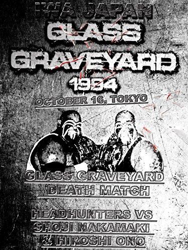 IWA JAPAN: Glass Graveyard Deathmatch 1994