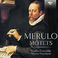Merulo: Motets by Modus Ensemble (2016-04-01)