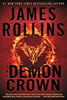 The Demon Crown Intl: A Sigma Force Novel (Sigma Force Novels)