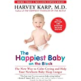 The Happiest Baby on the Block; Fully Revised and Updated Second Edition: The New Way to Calm Crying: The New Way to Calm Cry