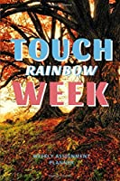 """Touch Rainbow Week: Weekly Assignment Planner For Students Or Back To School Kids, 110 pages of Weekly Planner for Each Month   6"""" x 9"""" size with Elegant Cover"""