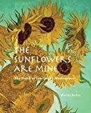 The Sunflowers are Mine: The Story of Van Gogh's Masterpiece 画像