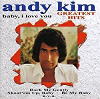 Greatest Hits: Baby I Love You by ANDY KIM (1999-12-28)
