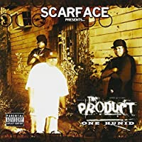 ONE HUNID by SCARFACE PRESENTS THE PRODUCT (2006-05-03)