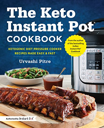 The Keto Instant Pot® Cookbook: Ketogenic Diet Pressure Cooker Recipes Made Easy and Fast (English Edition)