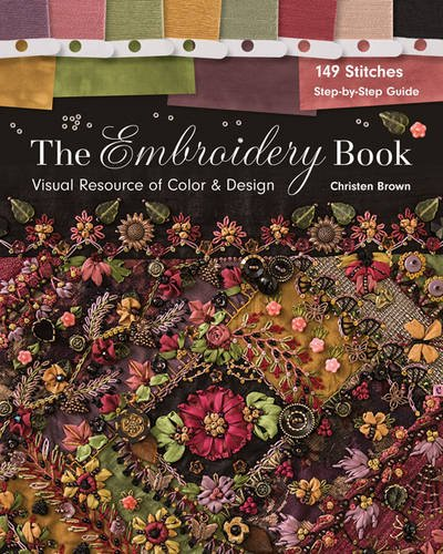 The Embroidery Book: Visual Resource of Color & Design: 149 Stitches: Step-by-step Guide