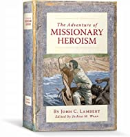 The Adventure of Missionary Heroism