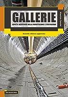 Gallerie. Aspetti geotecnici nella progettazione e costruzione