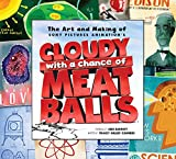 The Art & Making of Cloudy with a Chance of Meatballs
