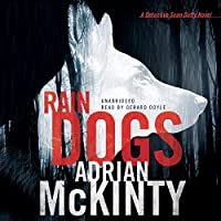 Rain Dogs: A Detective Sean Duffy Novel (The Troubles Series, Book 5)