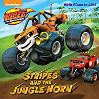 Stripes and the Jungle Horn (Blaze and the Monster Machines) (Pictureback(R))