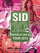 SID 10th Anniversary TOUR 2013 ~富士急ハイランド コニファーフォレストI~ [DVD](在庫あり。)