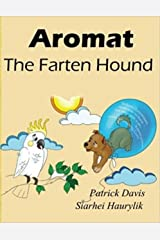Aromat the Farten Hound Kindle Edition