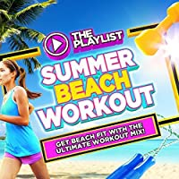 The Playlist: Summer Beach Wor