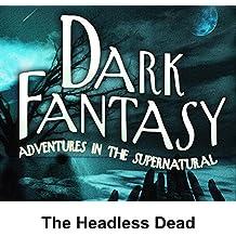 Dark Fantasy: The Headless Dead