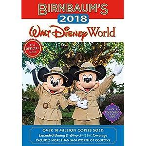 Birnbaum's 2018 Walt Disney World: The Official Guide (Birnbaum Guides)
