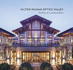 Hilton Wuhan Optics Valley: The Story of a Landmark Resort