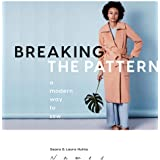 Breaking the Pattern: A Modern Way to Sew