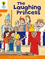 Oxford Reading Tree: Level 6: More Stories A: The Laughing Princess