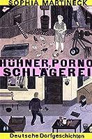 Huehner, Porno, Schlaegerei: Deutsche Dorfgeschichten
