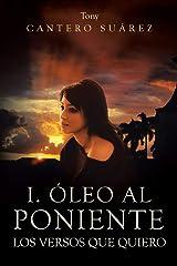 I. Óleo Al Poniente: Los Versos Que Quiero ペーパーバック