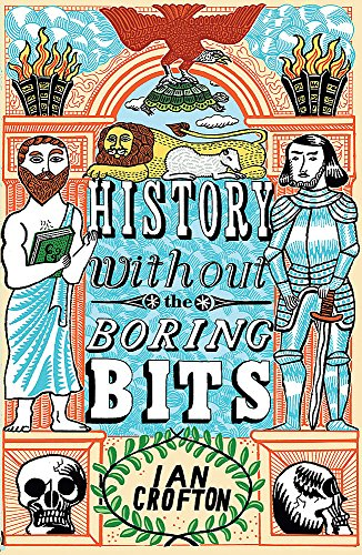 Download History without the Boring Bits: A Curious Chronology of the World 1848668686