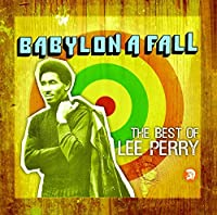 Babylon A Fall (The Best Of Lee Perry) by Lee Perry