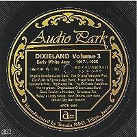 アーリー・ホワイト・ジャズ デキシーランド 第3集(1917~1925) [APCD-6009] Early White Jazz DIXIELAND VOLUME 3(1917~1925)