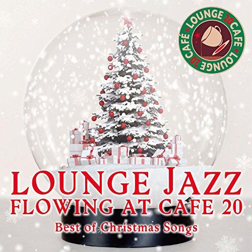 カフェで流れるラウンジJAZZ BEST 20 ベスト・オブ・クリスマスソングス