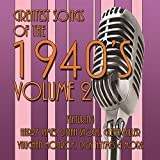 Greatest Songs of the 1940's V.2