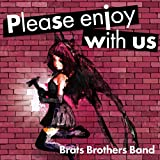 Brats brothers band (ブラッツ ブラザーズ バンド) 1st Album 「Please enjoy with us ! 」