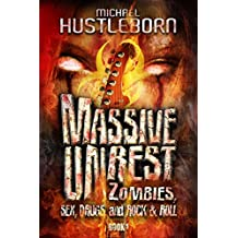 Massive Unrest - Book 1: Zombies, Sex, Drugs and Rock & Roll (English Edition)