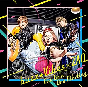 buzz★Vibes ✕ ZAQスプリットシングル「One Time, One Meeting」