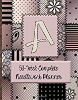 """A:  53-Week Complete Needlework Planner: """"Sew"""" Much Fun  Monogram Needlework Planner with 2:3 and 4:5 Graph Paper - and a Page for Notes"""