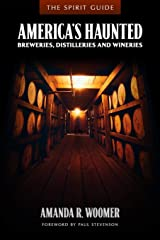 The Spirit Guide: America's Haunted Breweries, Distilleries, and Wineries ペーパーバック