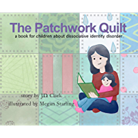 The Patchwork Quilt: A book for children about Dissociative…
