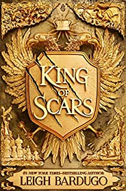 King of Scars: return to the epic fantasy world of the Grishaverse, where magic and science collide (King of S