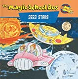 Sees Stars: A Book about Stars (Magic School Bus (Pb))