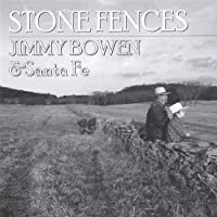 Stone Fences by Jimmy Bowen & Santa Fe (2006-11-14)