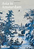 Asia in Amsterdam: The Culture of Luxury in the Golden Age 画像