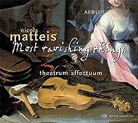Matteis: Most Ravishing Things