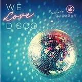 ユニバーサル ミュージック We Love Disco mixed by DJ OSSHYの画像