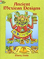 Ancient Mexican Designs (Dover Design Coloring Books)