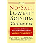 The No-Salt, Lowest-Sodium Cookbook: Hundreds of Favorite Recipes Created to Combat Congestive Heart Failure and Dangerous Hy