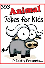 303 Animal Jokes for Kids: A Joke Book 3-Pack (Farmyard Animals, Wild Animals and Creepy Crawly Children's Joke Books) (Joke Books for Kids 18) Kindle Edition
