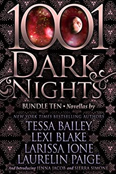 1001 Dark Nights: Bundle Ten by [Bailey, Tessa, Blake, Lexi, Ione, Larissa, Paige, Laurelin, Jacob, Jenna, Simone, Sierra]